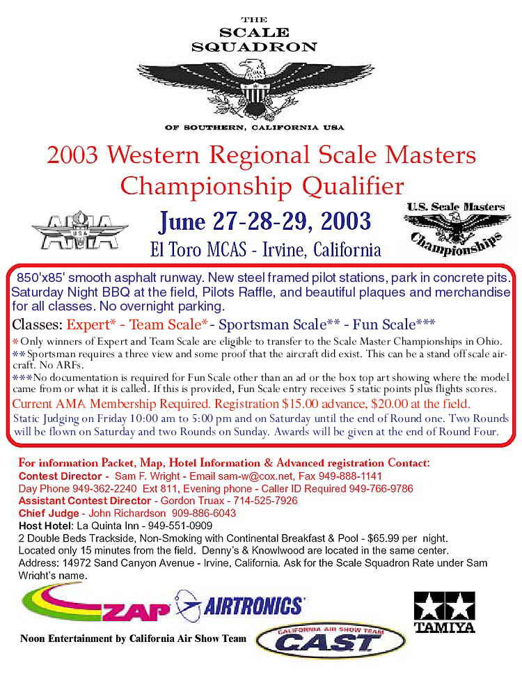 The Scale Squadron is proud to host the 2003 Western Regional Scale Masters Qualifier at El Toro MCAS - Irvine, California, June 27, 28, 29 - 2003